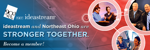 ideastream and Northeast Ohio are Stronger Together. Become a member!
